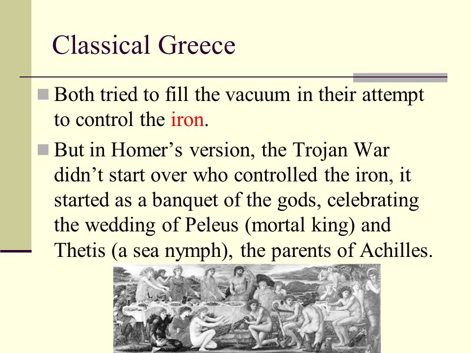 Classical Greece The Trojans believed peace had finally come.
