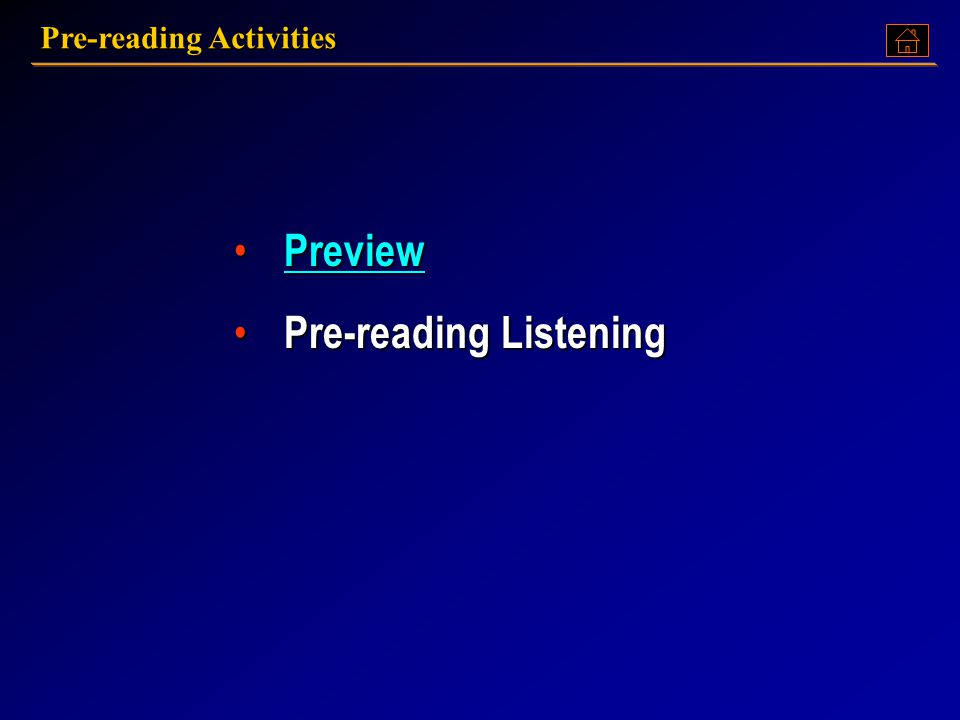 Pre-reading Activities Preview PreviewPreview Pre-reading Listening Pre-reading Listening
