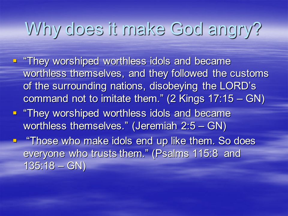 Why does it make God angry.