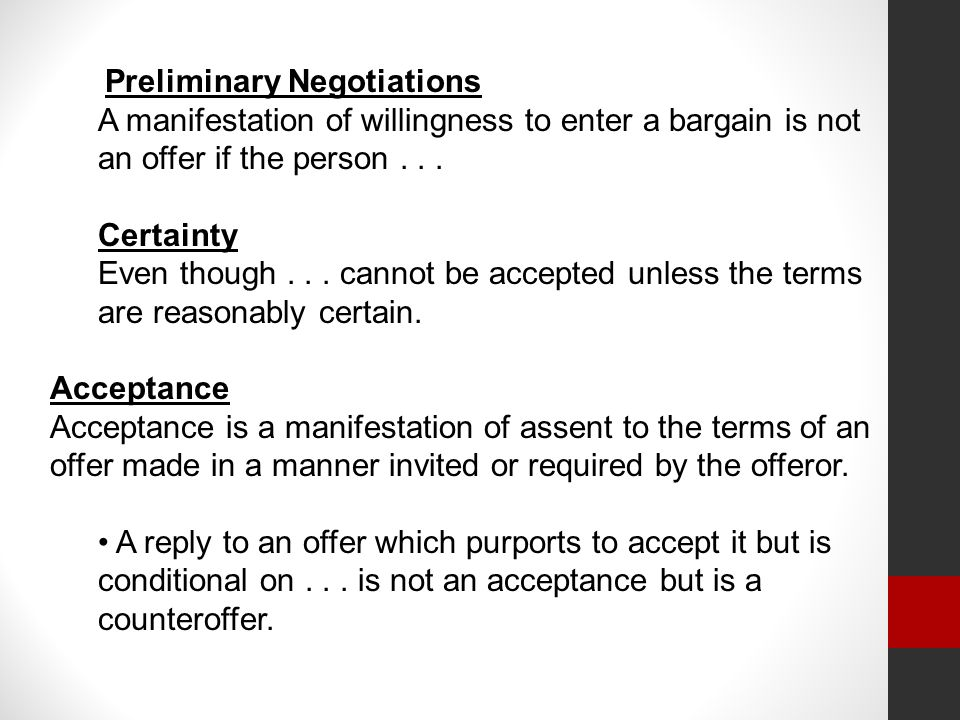 Preliminary Negotiations A manifestation of willingness to enter a bargain is not an offer if the person...