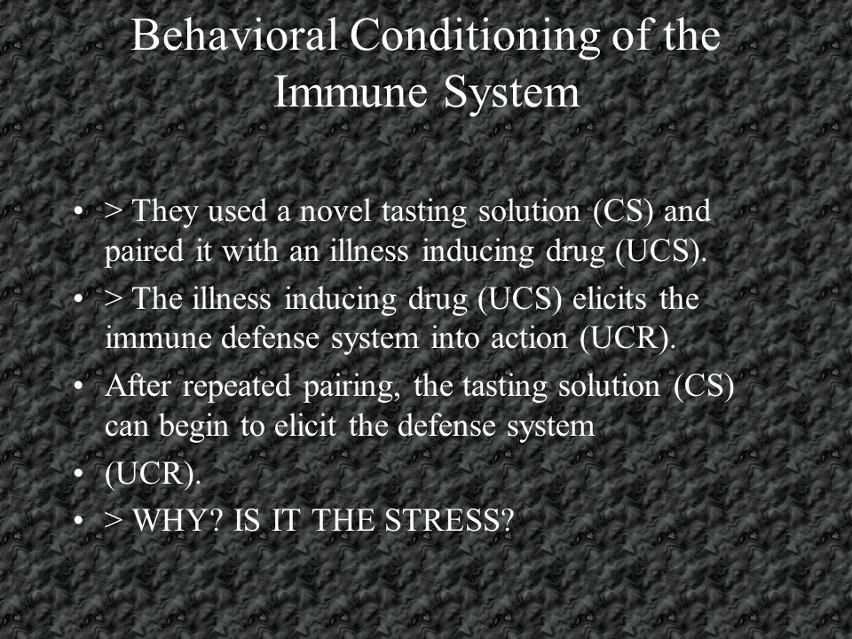 Behavioral Conditioning of the Immune System > This is best witnessed via the behaviorally conditioned immunomodulation.