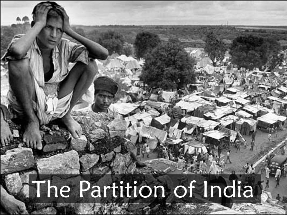 August 14, 1947 The Partition of India