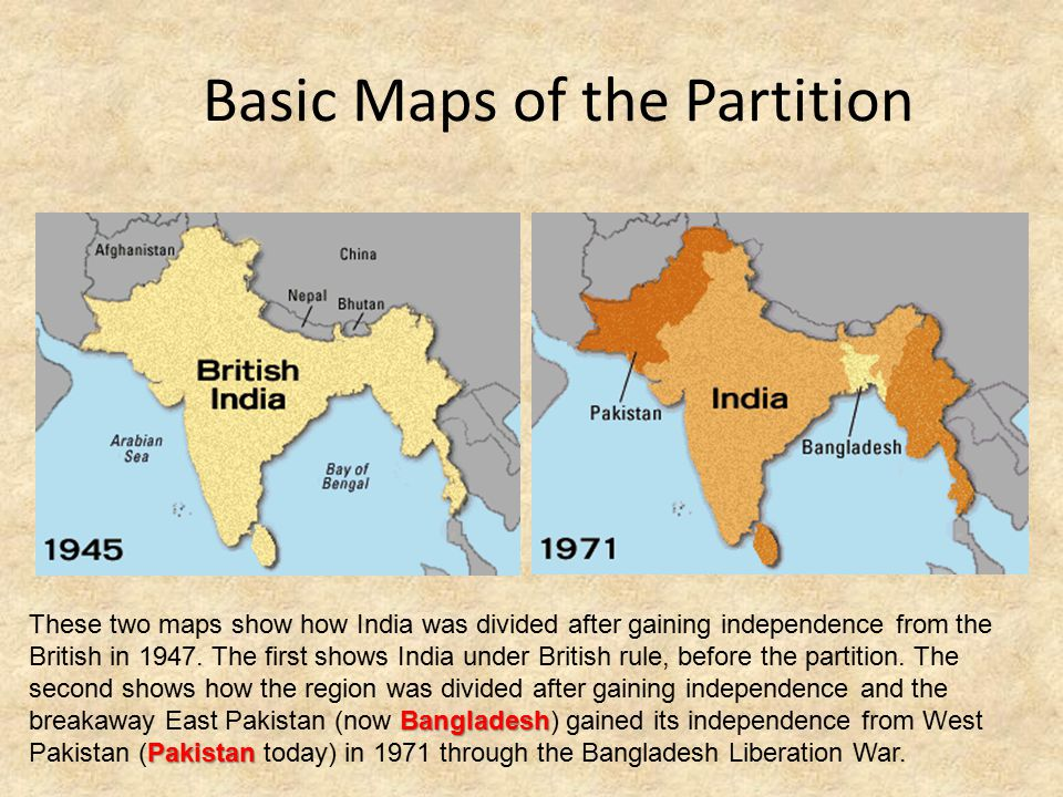 Basic Maps of the Partition Bangladesh Pakistan These two maps show how India was divided after gaining independence from the British in 1947.