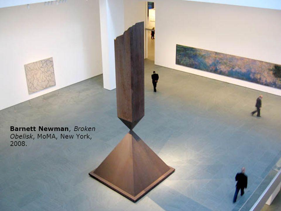Barnett Newman, Broken Obelisk, MoMA, New York, 2008.