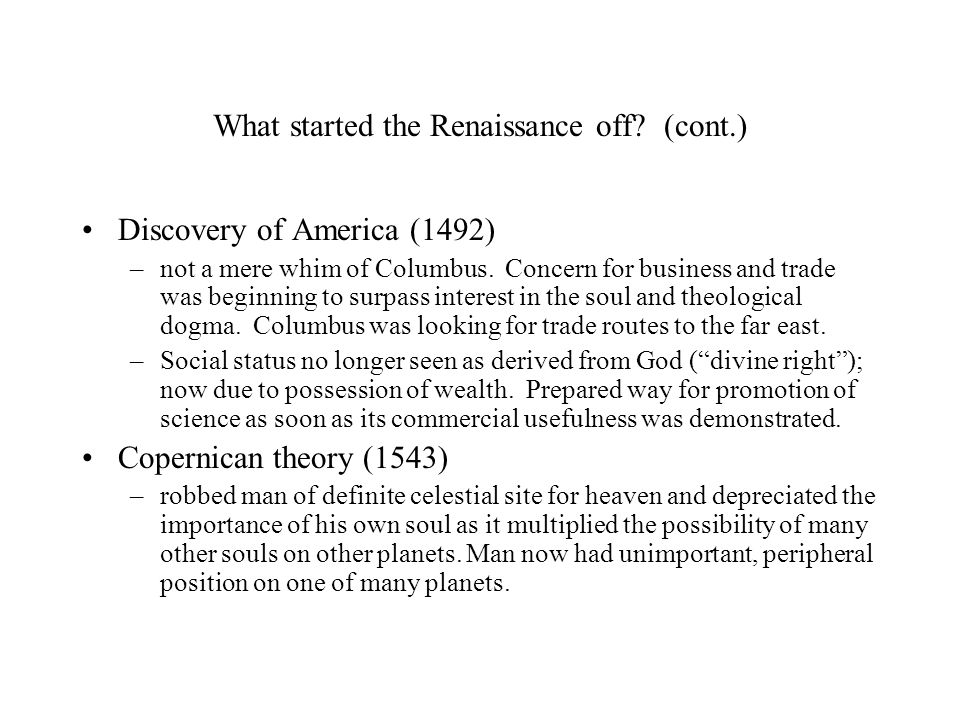 What started the Renaissance off.(cont.) Could add other events, e.g.