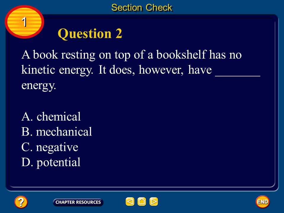 1 1 Section Check Question 1 What is energy.Energy is the ability to cause change.