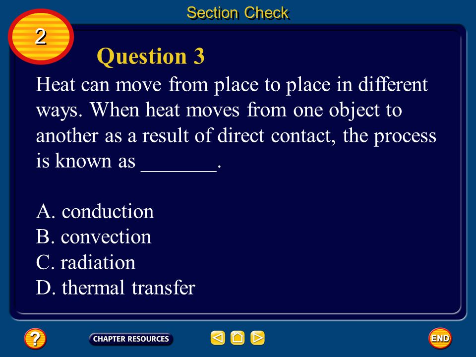 2 2 Section Check Question 2 Explain how temperature is related to the motion of molecules in a material.