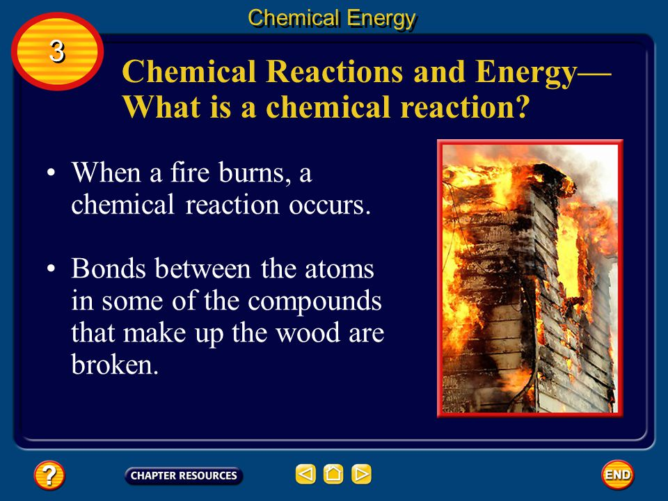 Chemical Reactions and Energy— What is a chemical reaction.