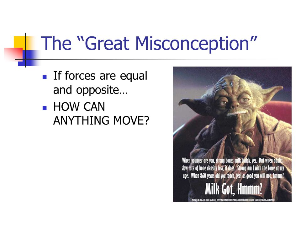 """The """"Great Misconception"""" If forces are equal and opposite… HOW CAN ANYTHING MOVE?"""