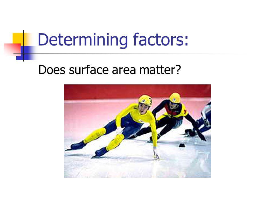 Determining factors: Does surface area matter?