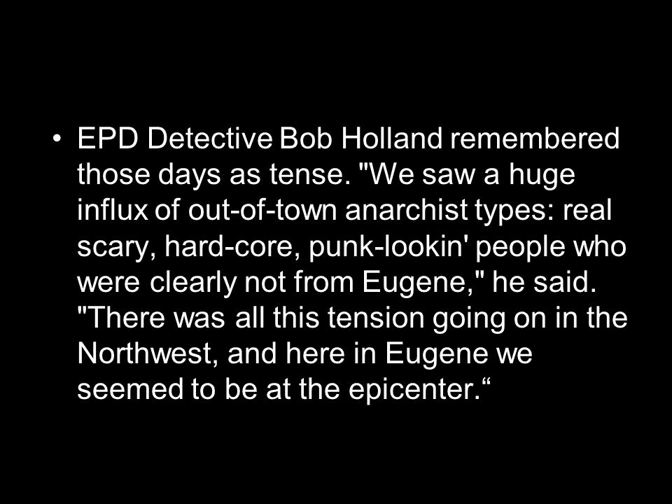 EPD Detective Bob Holland remembered those days as tense.