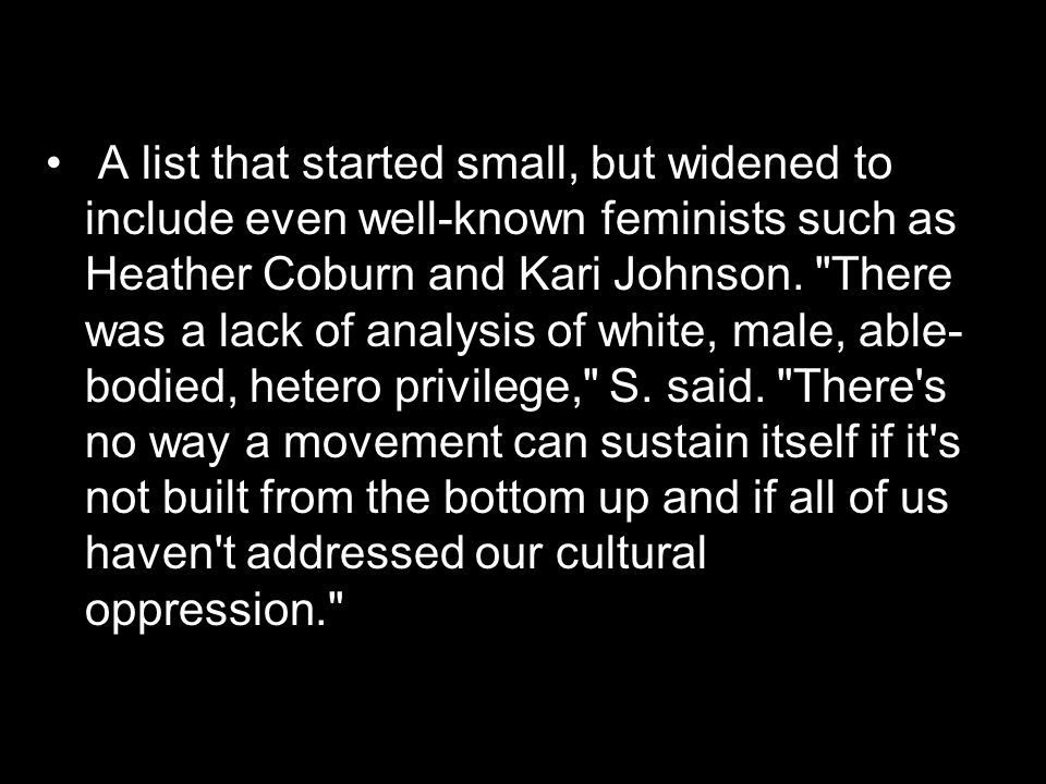 A list that started small, but widened to include even well-known feminists such as Heather Coburn and Kari Johnson.