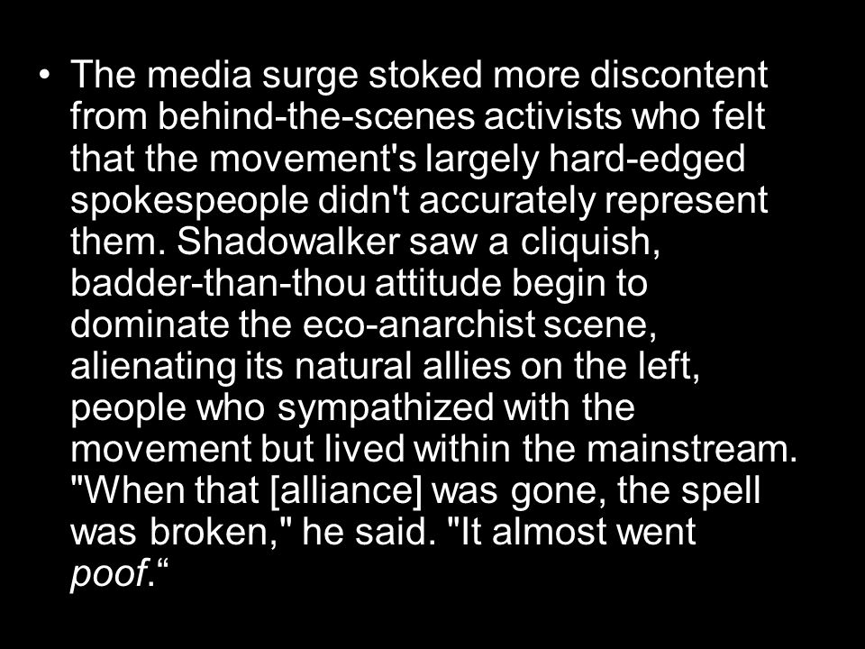 The media surge stoked more discontent from behind-the-scenes activists who felt that the movement s largely hard-edged spokespeople didn t accurately represent them.