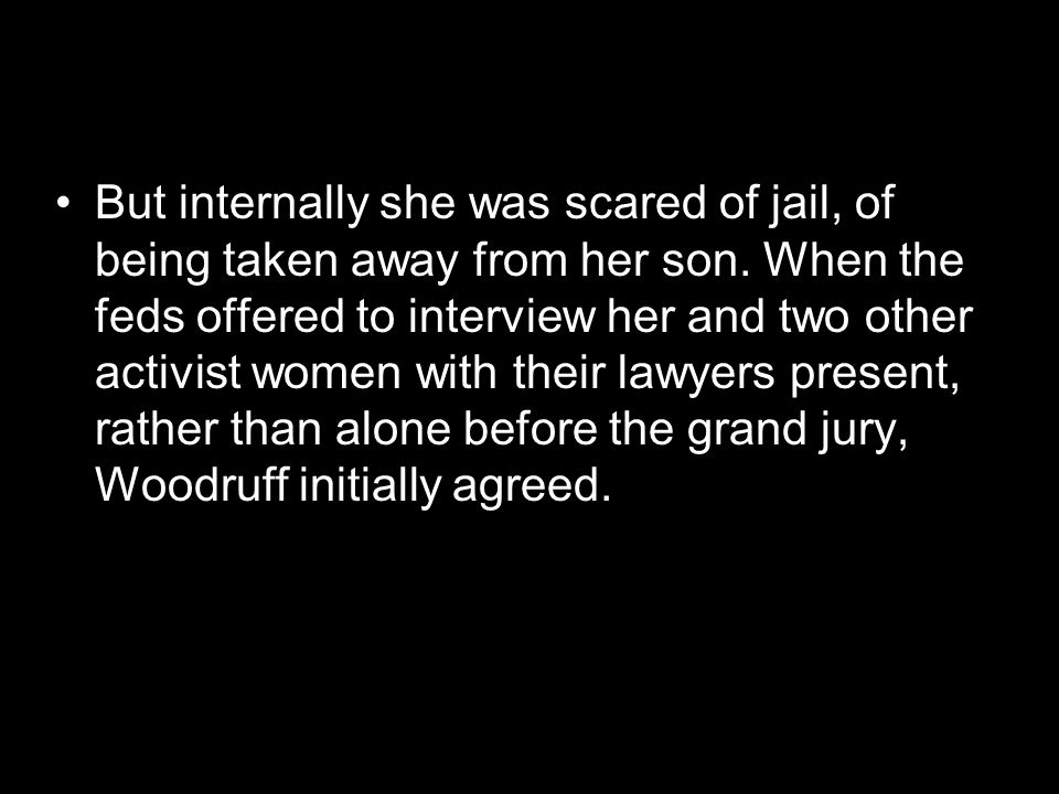 But internally she was scared of jail, of being taken away from her son.