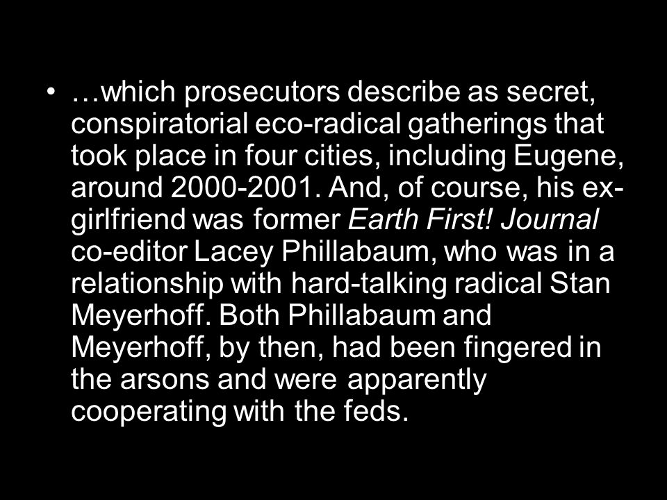 …which prosecutors describe as secret, conspiratorial eco-radical gatherings that took place in four cities, including Eugene, around 2000-2001.