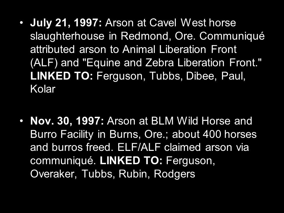 July 21, 1997: Arson at Cavel West horse slaughterhouse in Redmond, Ore.