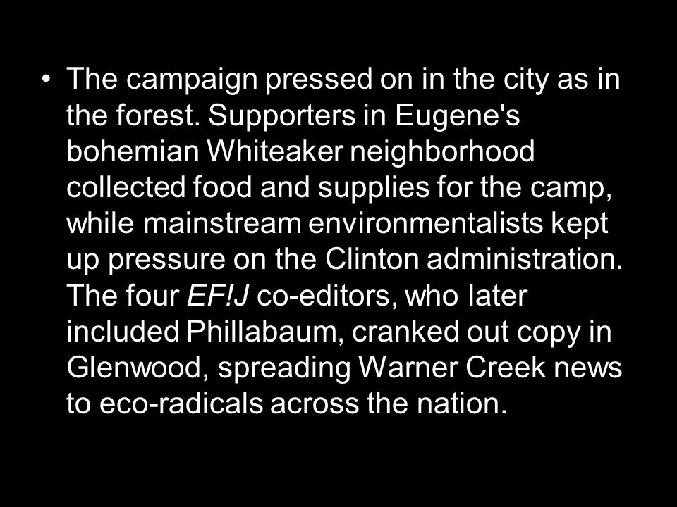 The campaign pressed on in the city as in the forest.