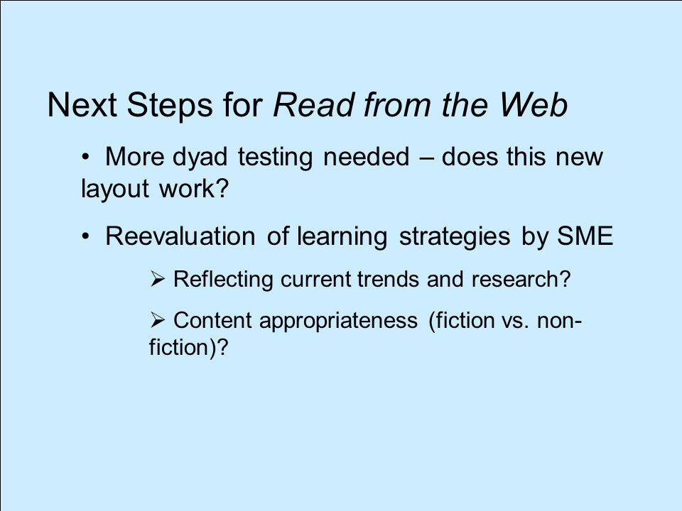Next Steps for Read from the Web More dyad testing needed – does this new layout work.