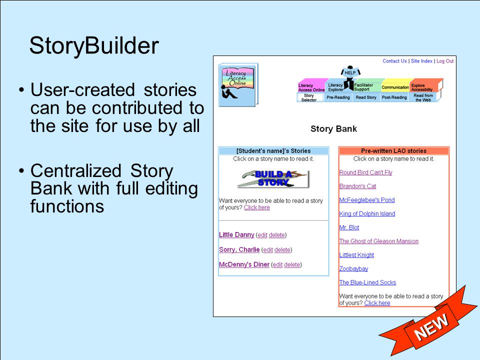 StoryBuilder NEW User-created stories can be contributed to the site for use by all Centralized Story Bank with full editing functions