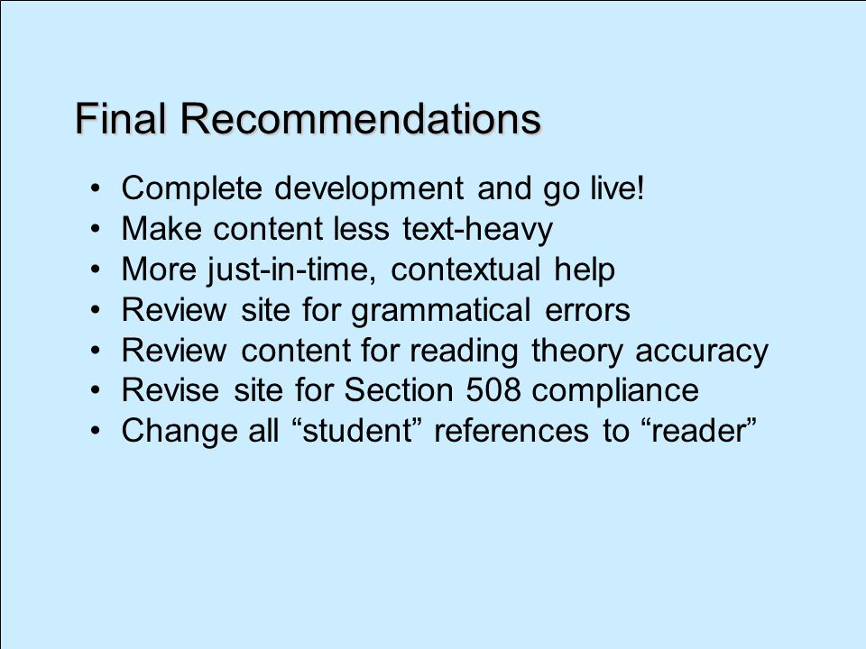 Final Recommendations Complete development and go live.