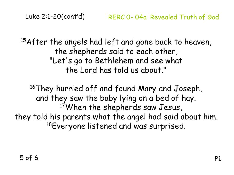 Luke 2:1-20(cont'd) 15 After the angels had left and gone back to heaven, the shepherds said to each other,