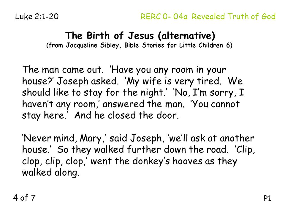 RERC 0- 04a Revealed Truth of God The man came out. 'Have you any room in your house?' Joseph asked. 'My wife is very tired. We should like to stay fo