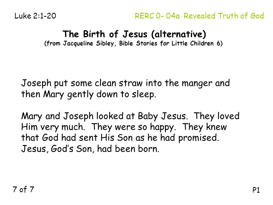 RERC 0- 04a Revealed Truth of God Joseph put some clean straw into the manger and then Mary gently down to sleep. Mary and Joseph looked at Baby Jesus
