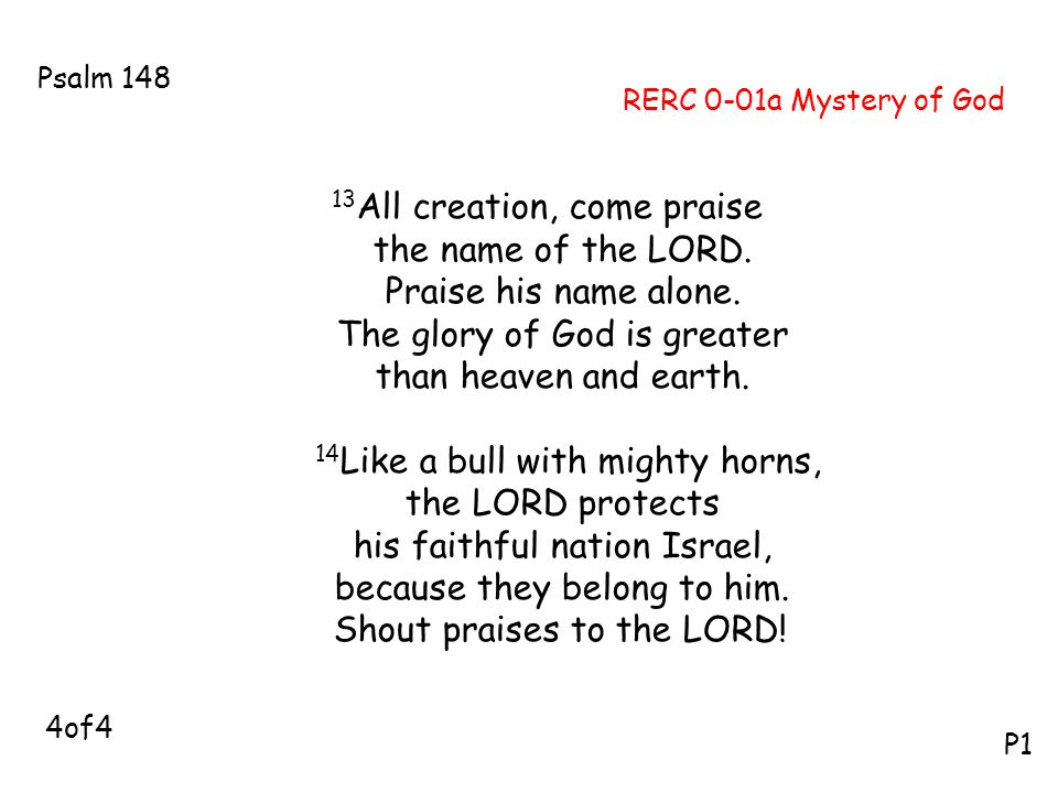 RERC 0-01a Mystery of God 13 All creation, come praise the name of the LORD.