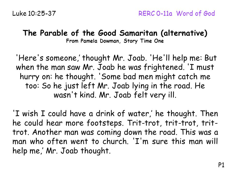 The Parable of the Good Samaritan (alternative) From Pamela Dowman, Story Time One Here s someone,' thought Mr.