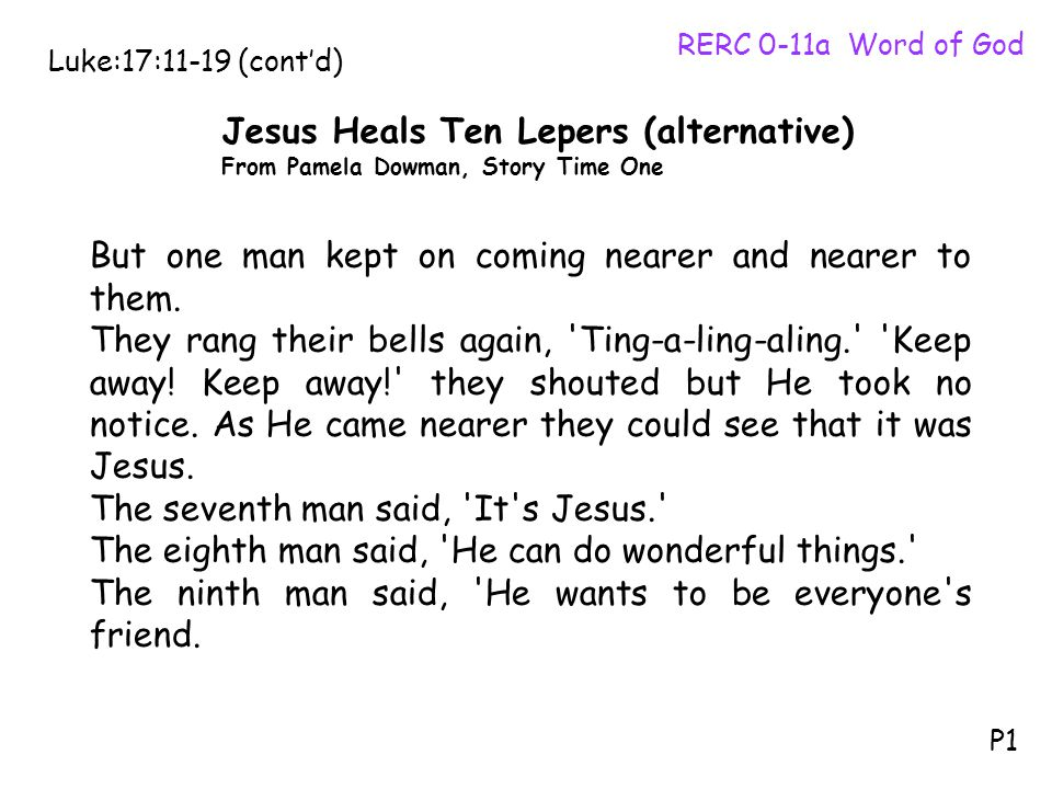 But one man kept on coming nearer and nearer to them.