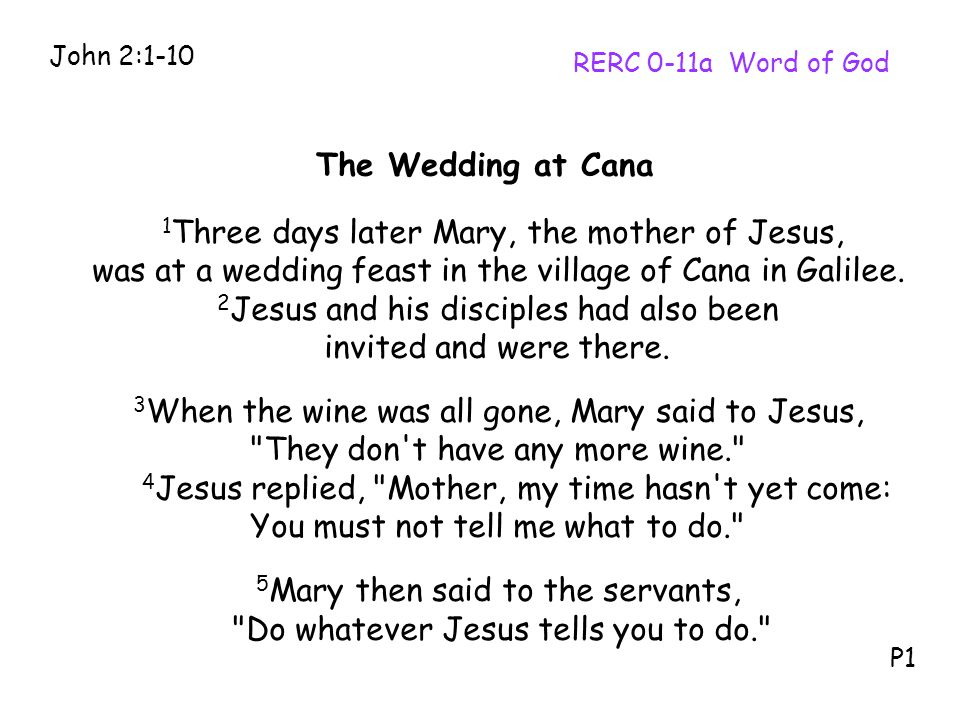 RERC 0-11a Word of God 1 Three days later Mary, the mother of Jesus, was at a wedding feast in the village of Cana in Galilee.