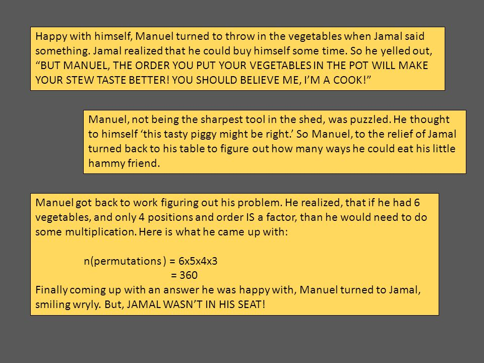 Happy with himself, Manuel turned to throw in the vegetables when Jamal said something.