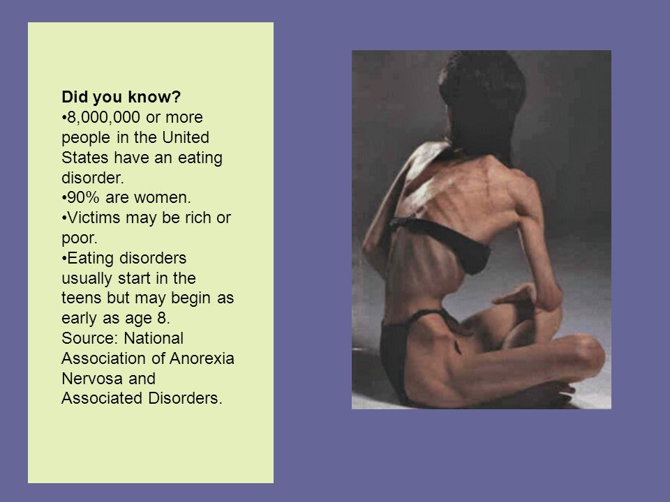Did you know. 8,000,000 or more people in the United States have an eating disorder.