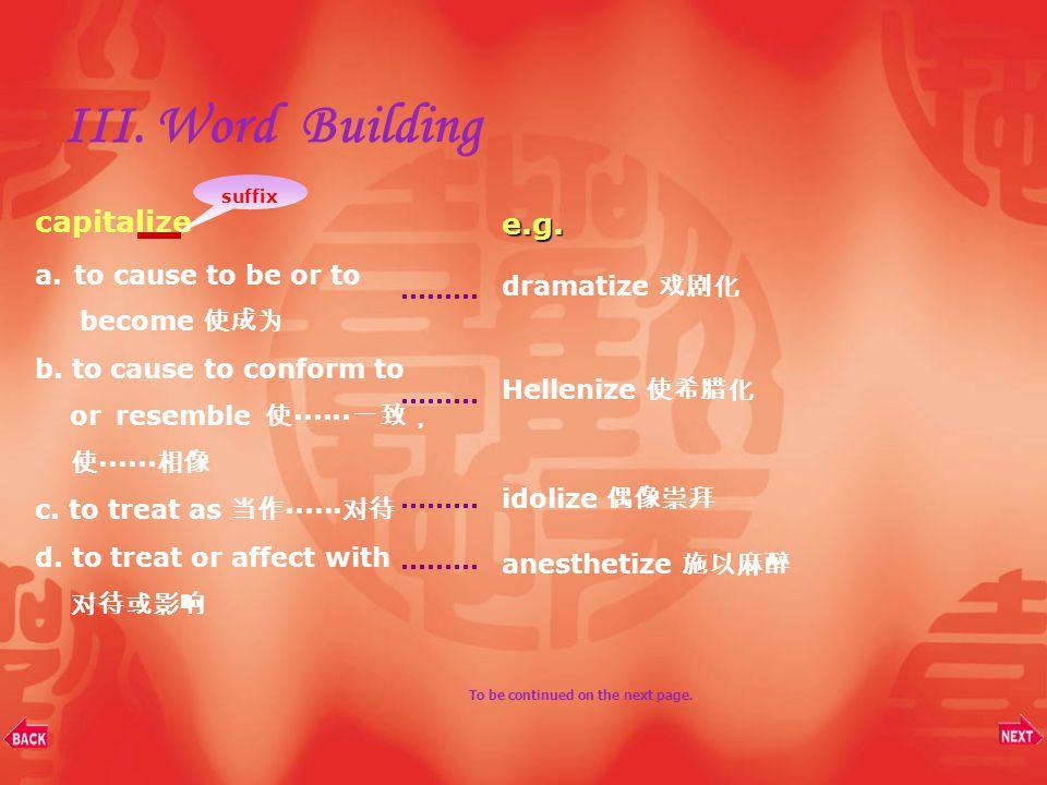 III. Word Building List: 1. Suffix –izeSuffix –ize 2. Suffix –fySuffix –fy