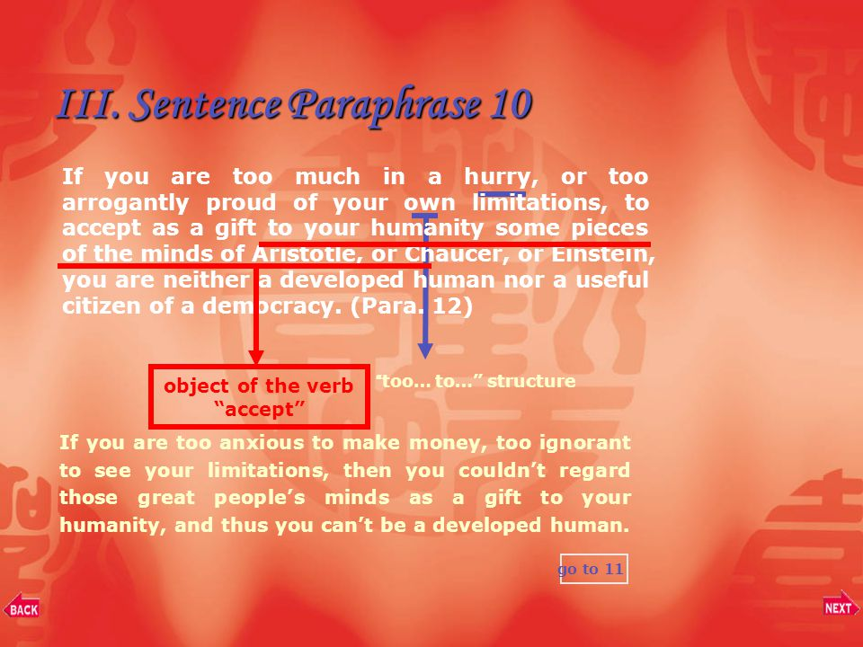III. Sentence Paraphrase 9 More examples: You've no business telling me what to do. She has no business reading your mail. go to 10 If you have no tim