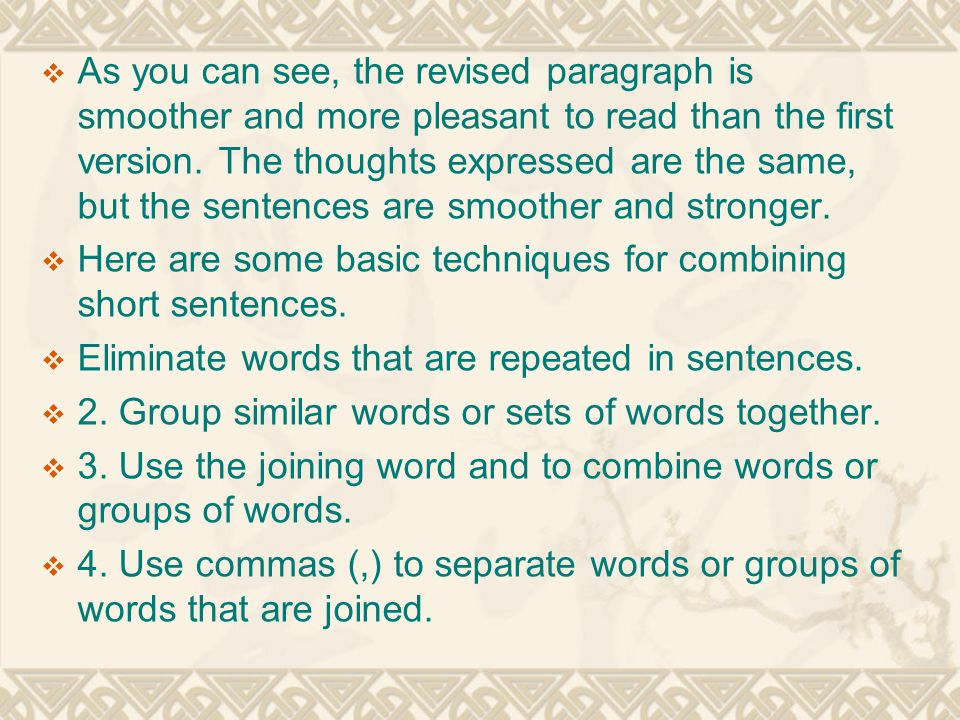  Here are four examples of short sentences combined to form better single sentences.