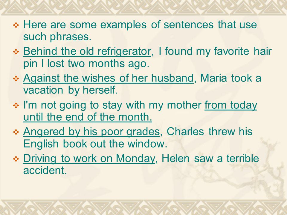  Here are some examples of sentences that use such phrases.
