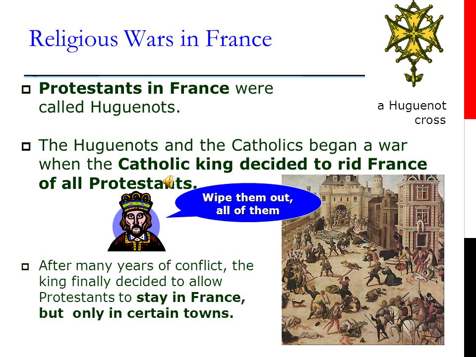 Religious Wars in France  Disagreements about religion and violence often went hand in hand. Sometimes the disagreements were political, but mostly t