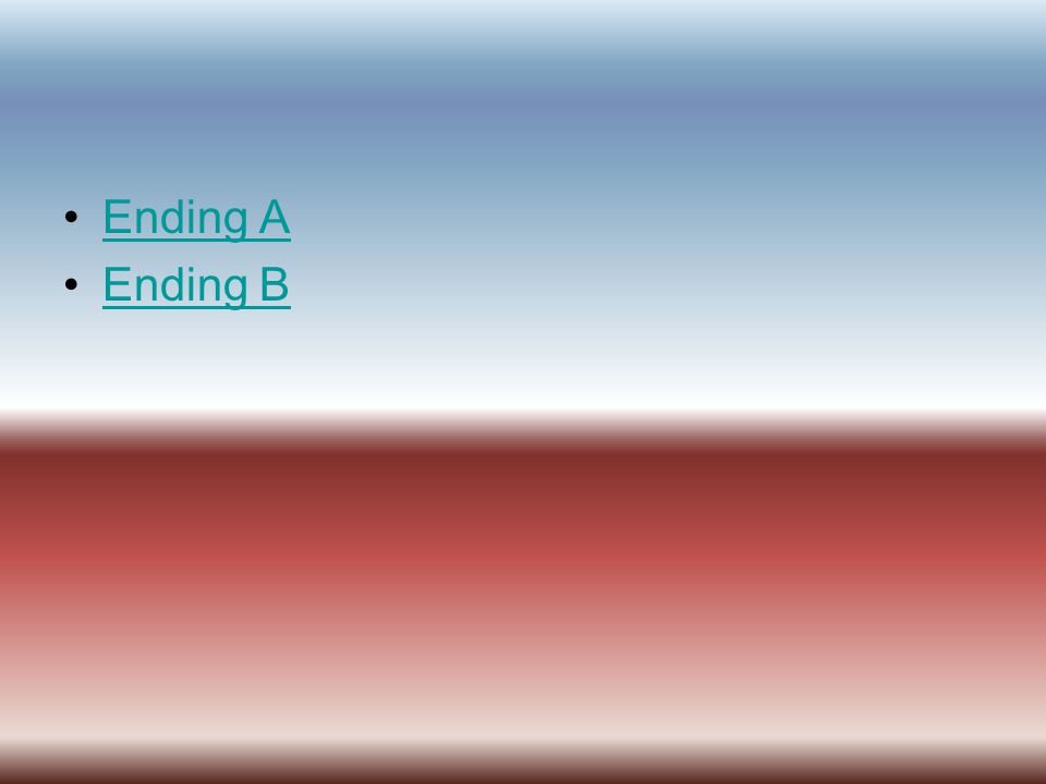 Ending A Ending B