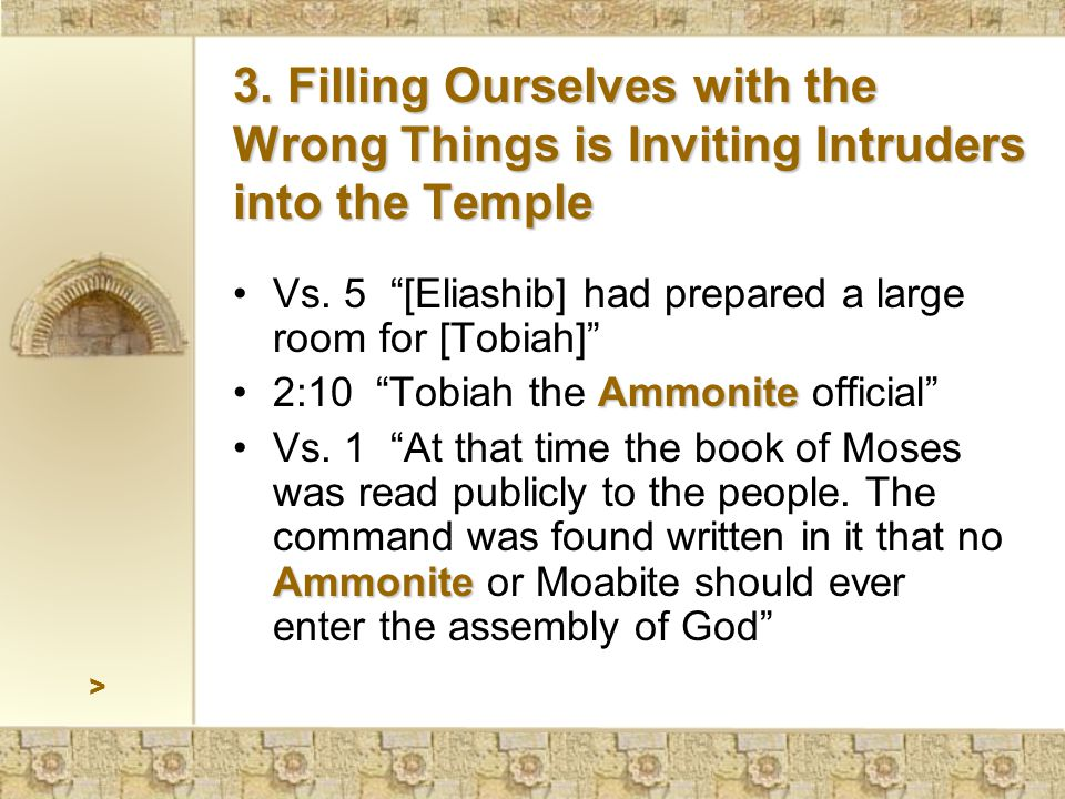 > 3. Filling Ourselves with the Wrong Things is Inviting Intruders into the Temple Vs.