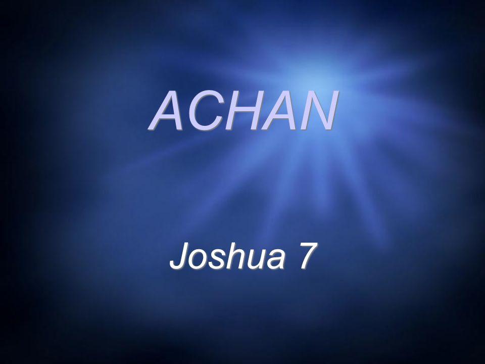 ACHAN Joshua 7