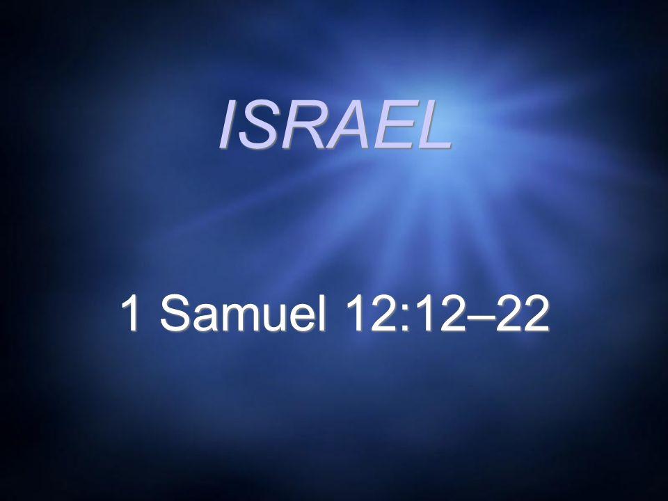ISRAEL 1 Samuel 12:12–22