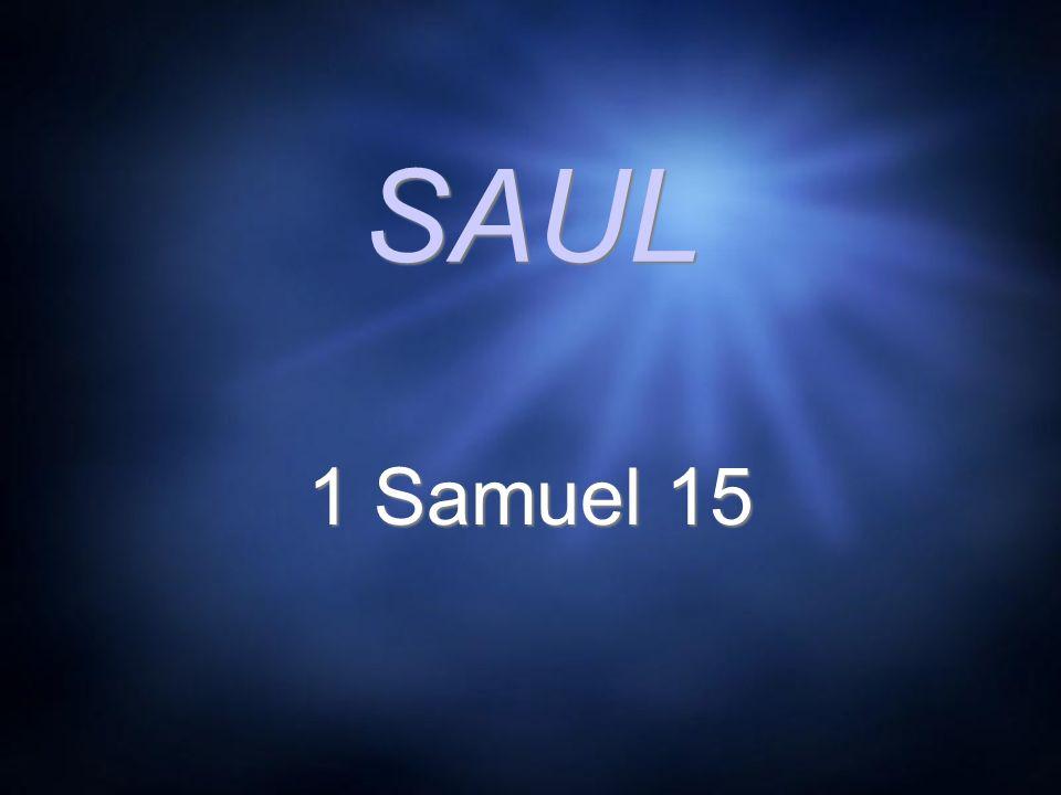 SAUL 1 Samuel 15