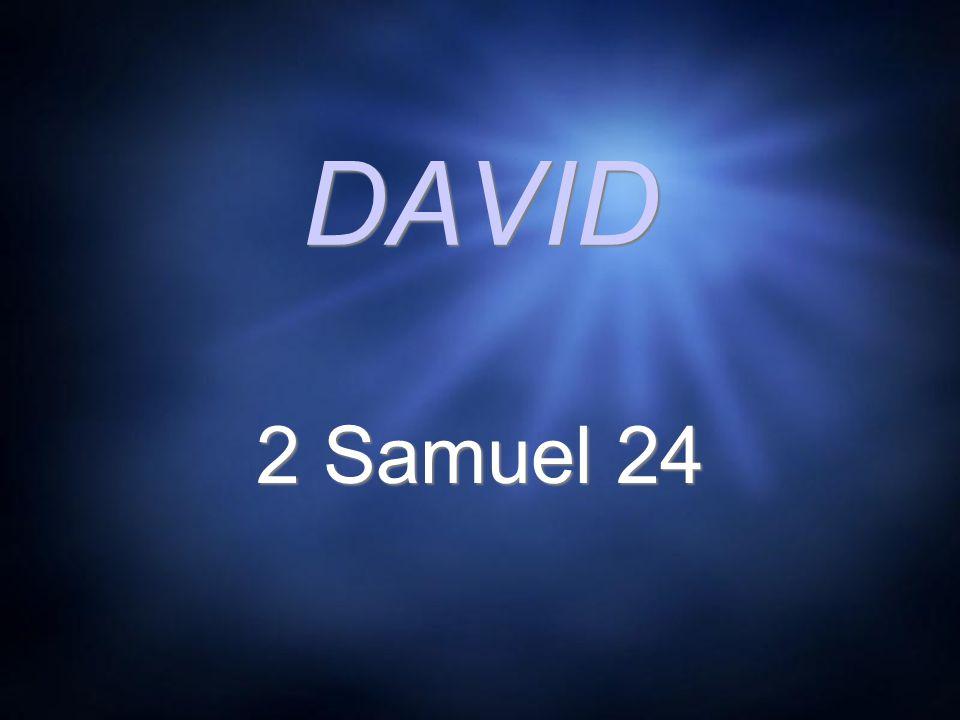 DAVID 2 Samuel 24