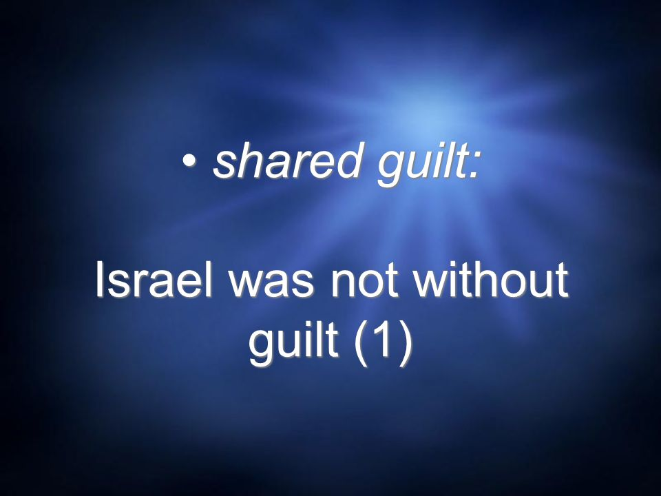 shared guilt: Israel was not without guilt (1)