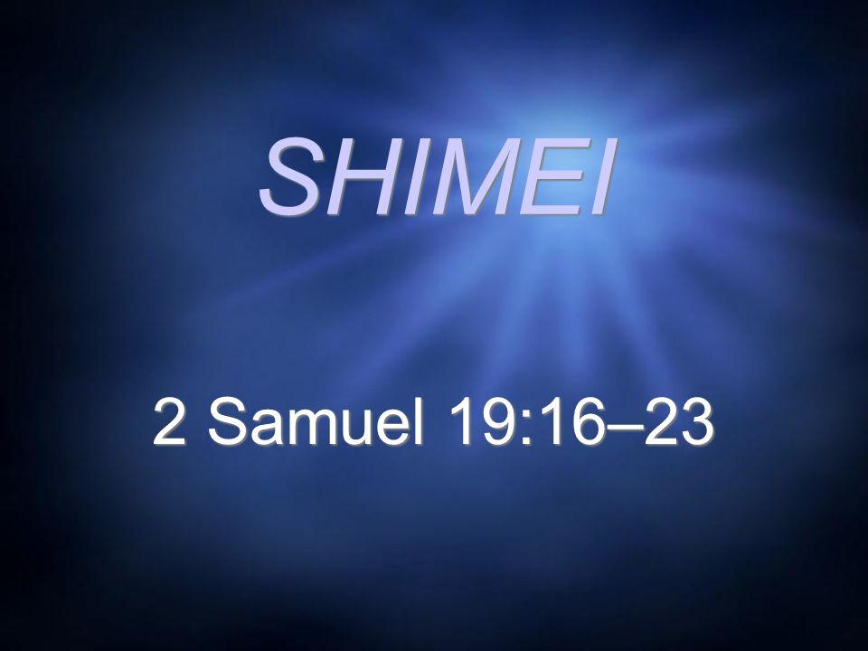 SHIMEI 2 Samuel 19:16–23
