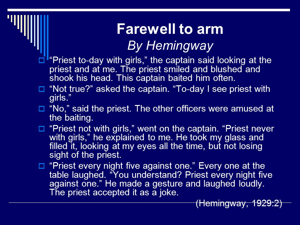 Farewell to arm By Hemingway  Priest to-day with girls, the captain said looking at the priest and at me.