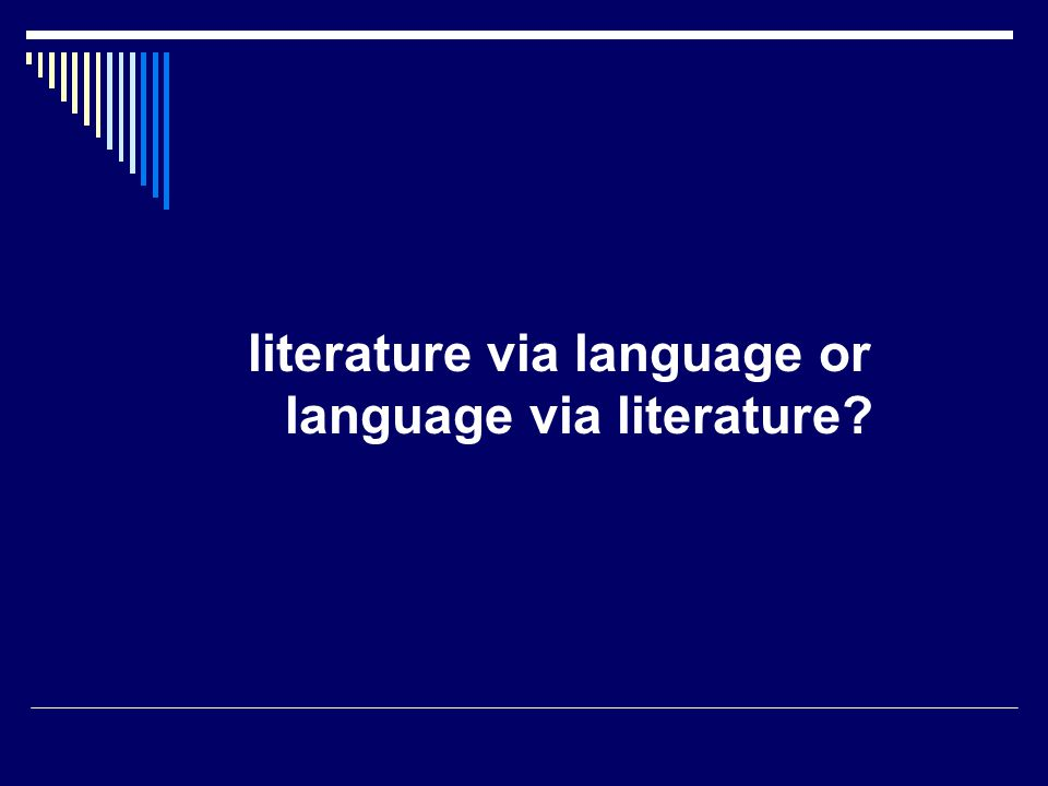 literature via language or language via literature
