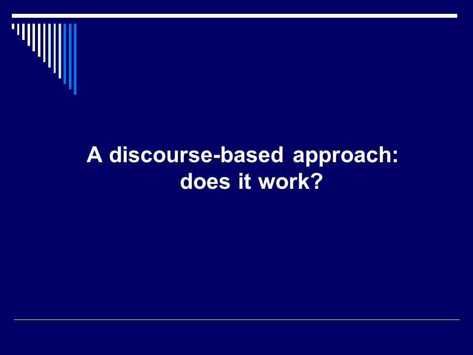A discourse-based approach: does it work