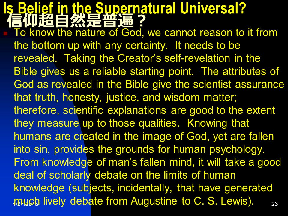 4/27/201523 Is Belief in the Supernatural Universal.